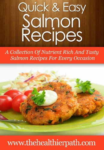 Salmon Recipes: A Collection Of Nutrient Rich And Tasty Salmon Recipes For Every Occasion (Quick & Easy Recipes) by Mary Miller