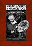 img - for Singing the Songs of My Ancestors: The Life and Music of Helma Swan, Makah Elder (The Civilization of the American Indian Series) book / textbook / text book