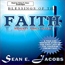 Blessings of the Faith: Seventy Times Seven: The FAITH Chronicles, Volume 2 (       UNABRIDGED) by Sean E. Jacobs Narrated by Sidney E. Struss