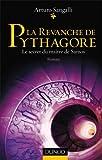echange, troc Arturo Sangalli - La revanche de Pythagore - Le secret du maître de Samos (roman)