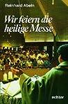 Wir feiern die Heilige Messe: Texte u...