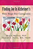Finding Joy In Alzheimer's: New Hope For Caregivers