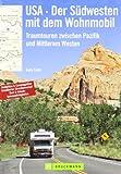 USA - Der Südwesten mit dem Wohnmobil: Traumtouren zwischen Pazifik und Mittlerem Westen