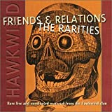 Friends & Relations: Rarities by Hawkwind (1995-08-01)