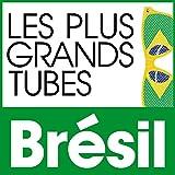 Les Plus Grands Tubes Brésil