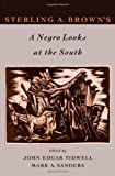 img - for Sterling A. Brown's A Negro Looks at the South book / textbook / text book