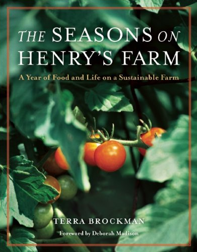 The Seasons on Henry's Farm: A Year of Food and Life on a Sustainable Farm by Terra Brockman