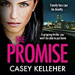 The Promise: A Gripping Thriller You Won't Be Able to Put Down | Casey Kelleher