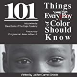 101 Things Every Boy/Young Man of Color Should Know