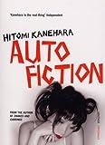 Hitomi Kanehara Autofiction