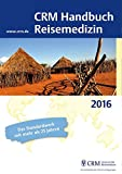 Image de CRM Handbuch Reisemedizin: Ausgabe 2016