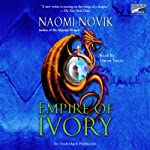 Empire of Ivory: Temeraire, Book 4 (       ABRIDGED) by Naomi Novik Narrated by David Thorn