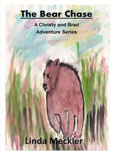 Linda Meckler - The Bear Chase Updated (A Christy and Brad Adventure Series AKA The Chase Is On, Chopper Down Book 2)