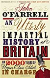 An Utterly Impartial History of Britain or 2000 Years of Upper Class Idiots in C (0552773964) by JOHN O'FARRELL