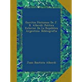 Escritos Póstumos De J. B. Alberdi: Política Exterior De La República Argentina. Bibliografia