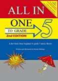 2nd EDITION of All-In-One to Grade 5 Music Theory Book: A Fast-Track from Beginner to Grade 5 Music Theory (for grades 1 ,2, 3, 4, 5)