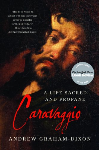 Caravaggio: A Life Sacred and Profane, Andrew Graham-Dixon