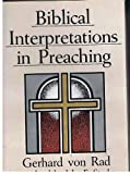 Biblical Interpretation in Preaching (0687034442) by Rad, Gerhard Von