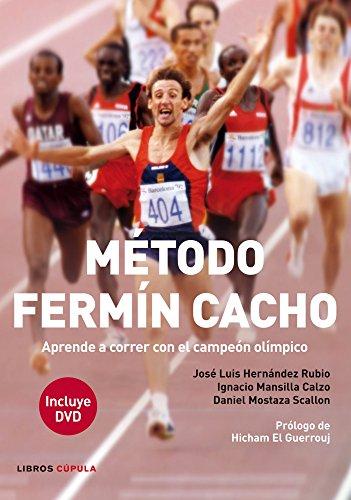 Método Fermín Cacho. Aprende A Correr Con El Campeón Olímpico (Salud)