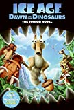 Ice Age: Dawn of the Dinosaurs: The Junior Novel