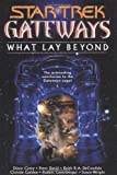 img - for Gateways Book Seven What Lay Beyond (Star Trek (Unnumbered Hardcover)) book / textbook / text book