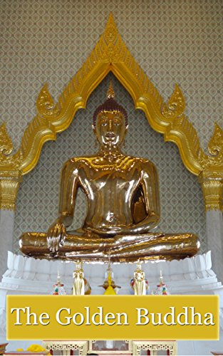 The Golden Buddha: Photo Gallery of Golden Buddha in Thailand (English Edition)
