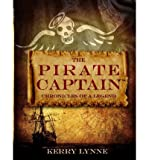 [ THE PIRATE CAPTAIN: CHRONICLES OF A LEGEND ] By Lynne, Kerry ( Author) 2013 [ Paperback ]