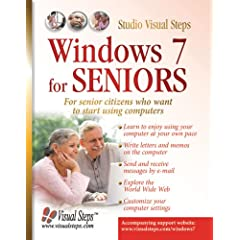 Windows 7 for Seniors: For Senior Citizens Who Want to Start Using Computers (Computer Books for Seniors series)