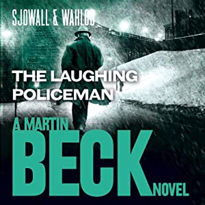 The Laughing Policeman: Martin Beck Series, Book 4 | [Maj Sjöwall, Per Wahlöö]