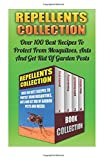 Amazon / CreateSpace Independent Publishing Platform: Repellents Collection Over 100 Best Recipes To Protect From Mosquitoes, Ants And Get Rid Of Garden Pests And Weeds Natural Repellents, Non - Toxic . Pest Control, Post Emergent Weed Control (John Kaminski) (Rose Kirby) (Pamela Grey) (Jessica Grey)