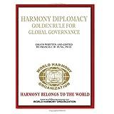 Harmony Diplomacy: Golden Rule For Global Governance