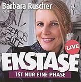 Barbara Ruscher �Ekstase Ist Nur Eine Phase� bestellen bei Amazon.de