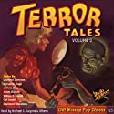 Terror Tales, Volume 2 Audiobook by  RadioArchives.com Narrated by Michael C. Gwynne, Joey D'Auria, Nicholas Camm, John Doyle