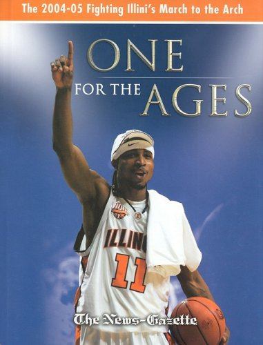 Image for One for the Ages: The 2004-05 Fighting Illini's March to the Arch