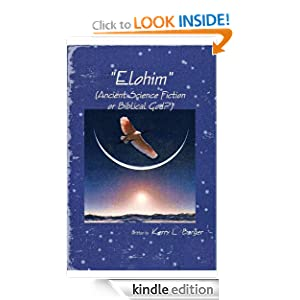 """""""Elohim"""": (Ancient Science Fiction or Biblical God?) by Kerry Barger"""