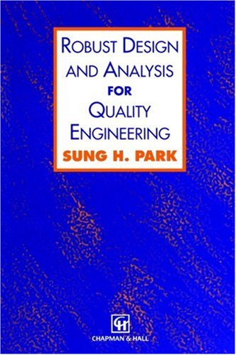 Robust Design and Analysis for Quality Engineering