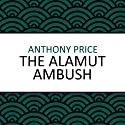 The Alamut Ambush (       UNABRIDGED) by Anthony Price Narrated by Simon Schatzberger