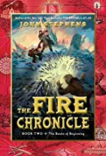 The Fire Chronicle (Books of Beginning) by Stephens, John [2012]