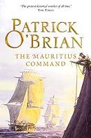 The Mauritius Command: Aubrey/Maturin series, book 4 (Aubrey & Maturin series)