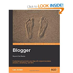 Blogger: Beyond the Basics: Customize and promote your blog with original templates, analytics, advertising, and SEO (From Technologies to Solutions)