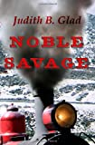 img - for Noble Savage (Behind the Ranges) (Volume 4) book / textbook / text book