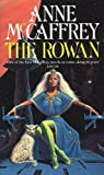 The Rowan (The Tower & Hive Sequence) Anne McCaffrey