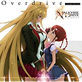 TVアニメ「 VALKYRIE DRIVE - MERMAID -」オープニングテーマ「 Overdrive 」