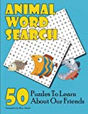 img - for Animal Word Search: 50 Puzzles to Learn About Our Friends book / textbook / text book