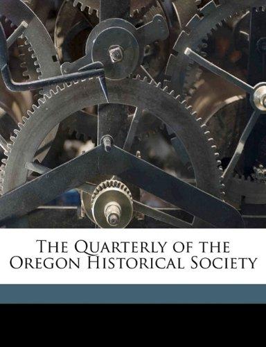 The Quarterly of the Oregon Historical Society Volume yr.1915