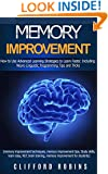Memory improvement: How to Use Advanced Learning Strategies to Learn Faster. Including NLP Tips and Tricks(study skills, learn easy, NLP, brain training, ... power) (Master Your Memory Power Book 2)