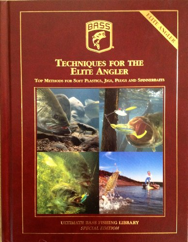 Techniques For The Elite Angler - Top Methods For Soft Plastics, Jigs, Plugs & Spinnerbaits - Ultimate Bass Fishing Library PDF