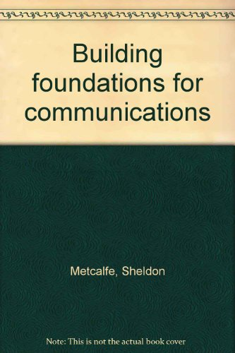Building foundations for communications