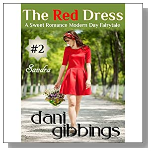 The Red Dress - Part 2: A Sweet Romance Modern Day Fairytale Short Story