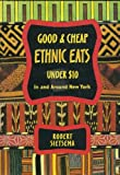 img - for Sietsema's Good and Cheap Ethnic Restaurants: A Guide to Adventurous Eating in and Around New York book / textbook / text book